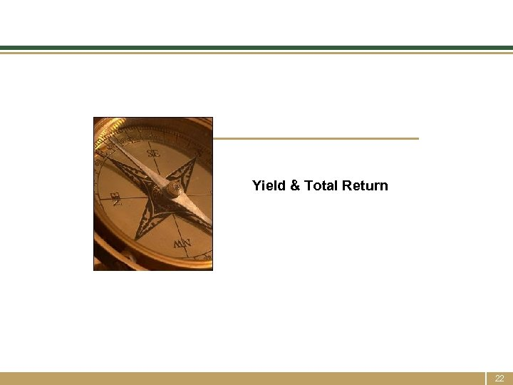 Yield & Total Return 22