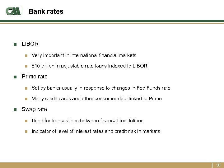 Bank rates ■ LIBOR ■ Very important in international financial markets ■ $10 trillion