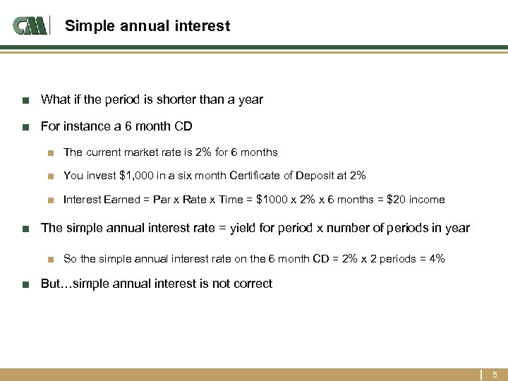 Simple annual interest ■ What if the period is shorter than a year ■