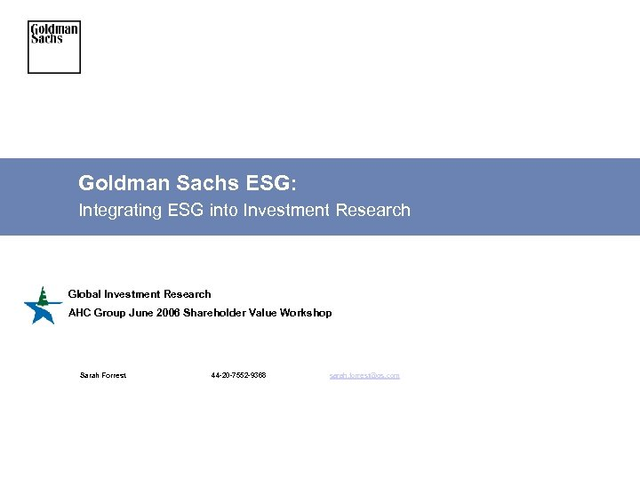 Goldman Sachs ESG: Integrating ESG into Investment Research Global Investment Research AHC Group June