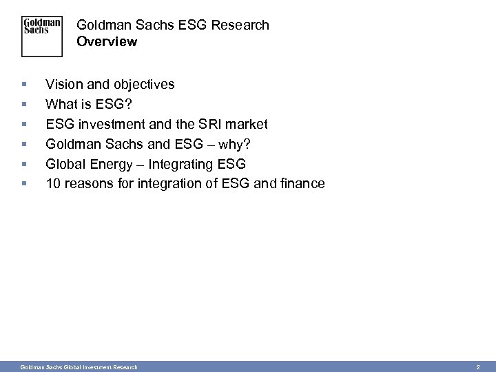 Goldman Sachs ESG Research Overview § § § Vision and objectives What is ESG?