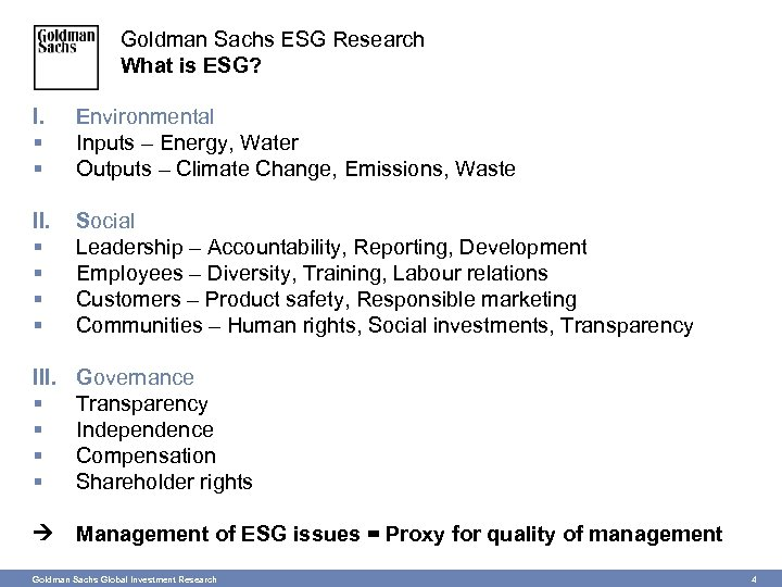 Goldman Sachs ESG Research What is ESG? I. § § Environmental Inputs – Energy,