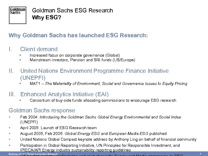 Goldman Sachs ESG Research Why ESG? Why Goldman Sachs has launched ESG Research: I.
