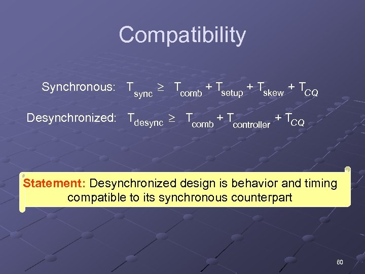 Compatibility Synchronous: Tsync Tcomb + Tsetup + Tskew + TCQ Desynchronized: Tdesync Tcomb +