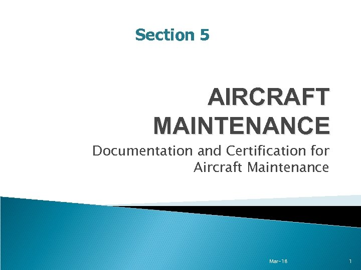 Section 5 AIRCRAFT MAINTENANCE Documentation and Certification for Aircraft Maintenance Mar-18 1