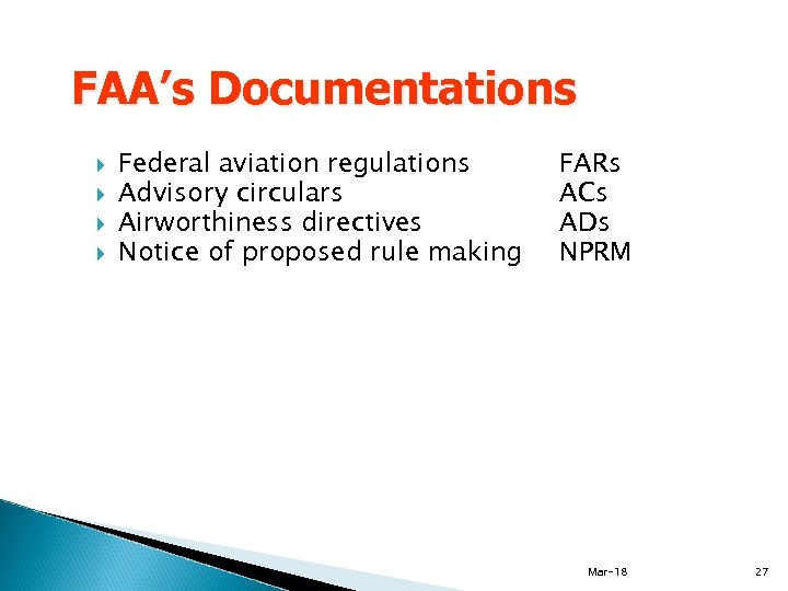 FAA's Documentations Federal aviation regulations Advisory circulars Airworthiness directives Notice of proposed rule making