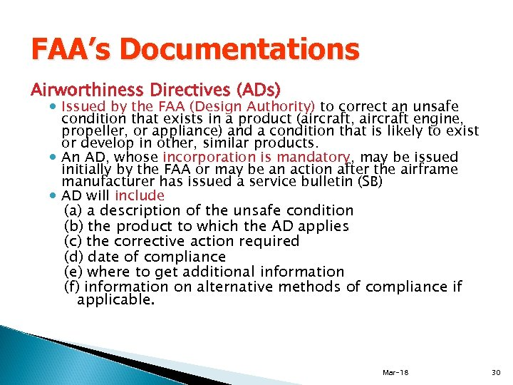 FAA's Documentations Airworthiness Directives (ADs) Issued by the FAA (Design Authority) to correct an