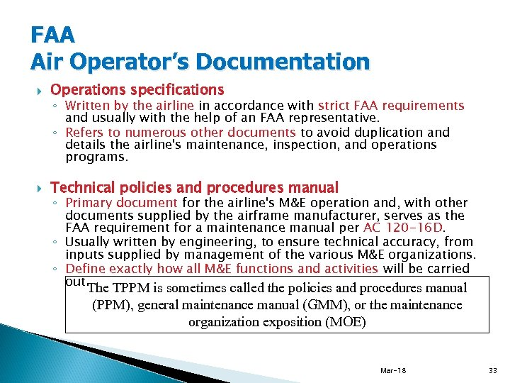 FAA Air Operator's Documentation Operations specifications Technical policies and procedures manual ◦ Written by