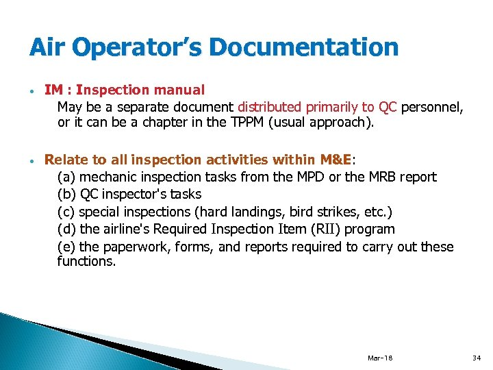 Air Operator's Documentation IM : Inspection manual May be a separate document distributed primarily