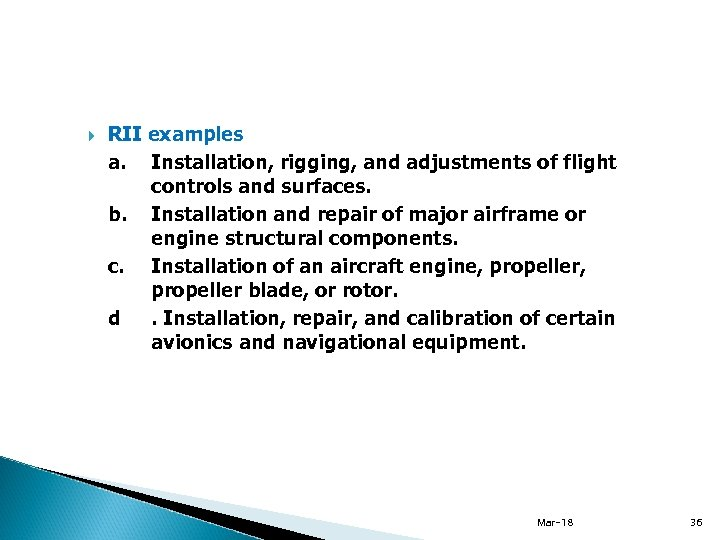 RII examples a. Installation, rigging, and adjustments of flight controls and surfaces. b.