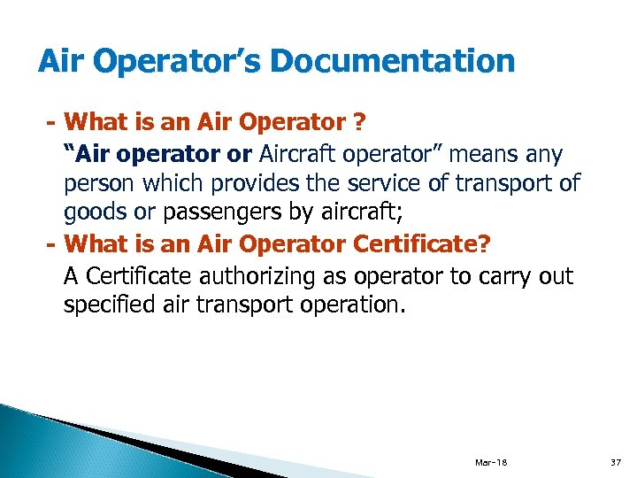 "Air Operator's Documentation - What is an Air Operator ? ""Air operator or Aircraft"