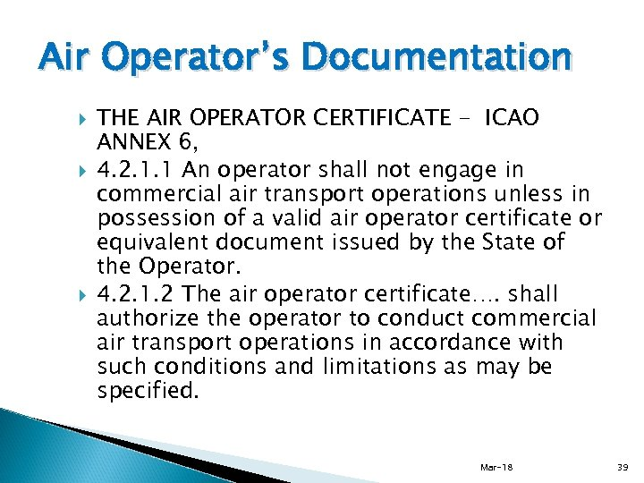 Air Operator's Documentation THE AIR OPERATOR CERTIFICATE - ICAO ANNEX 6, 4. 2. 1.