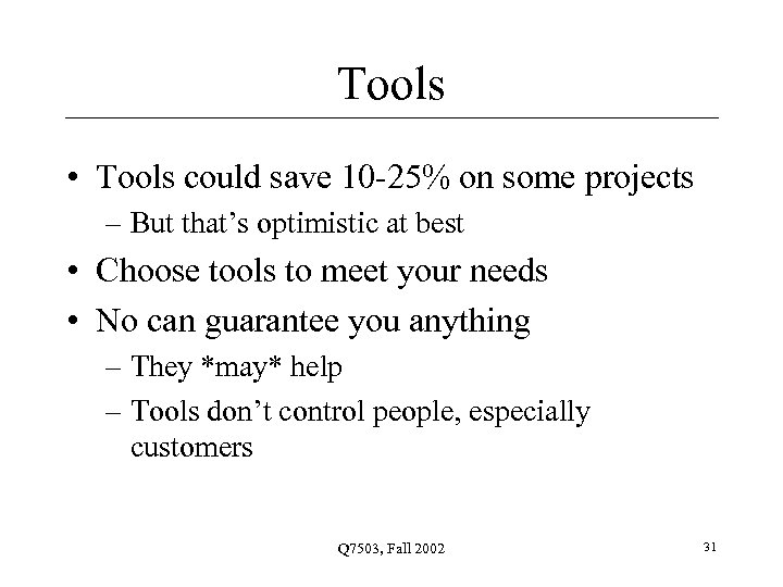 Tools • Tools could save 10 -25% on some projects – But that's optimistic