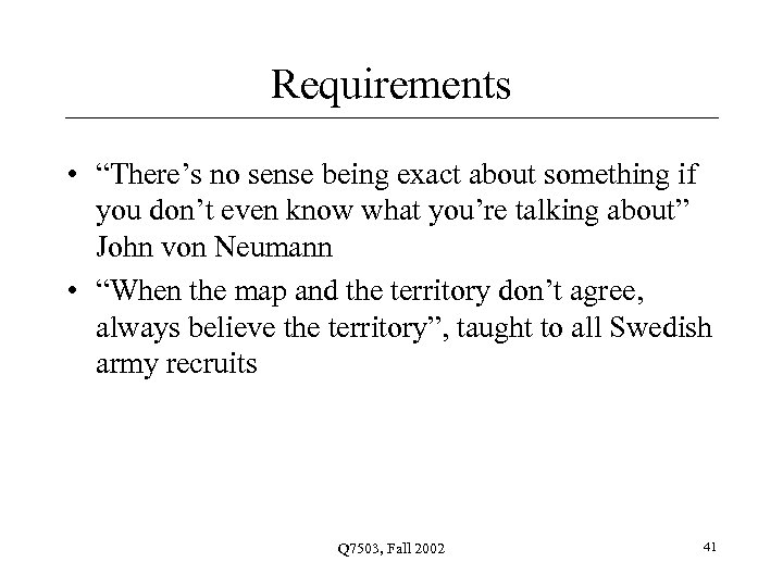 """Requirements • """"There's no sense being exact about something if you don't even know"""
