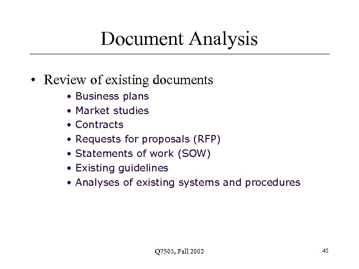 Document Analysis • Review of existing documents • • Business plans Market studies Contracts