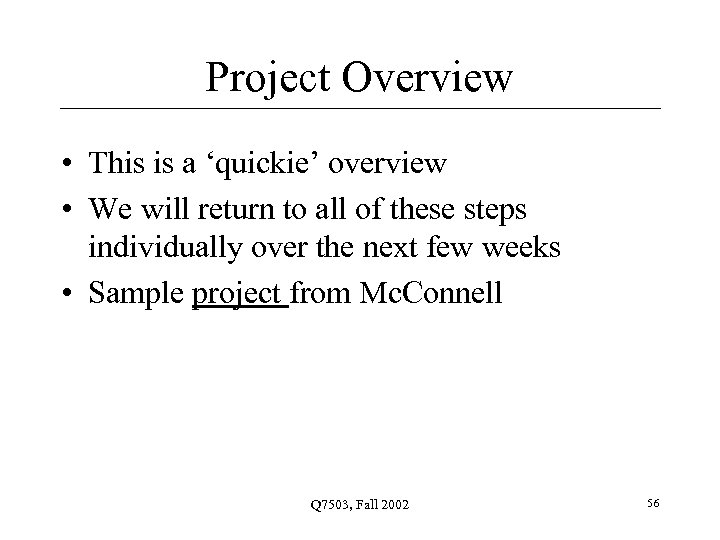 Project Overview • This is a 'quickie' overview • We will return to all