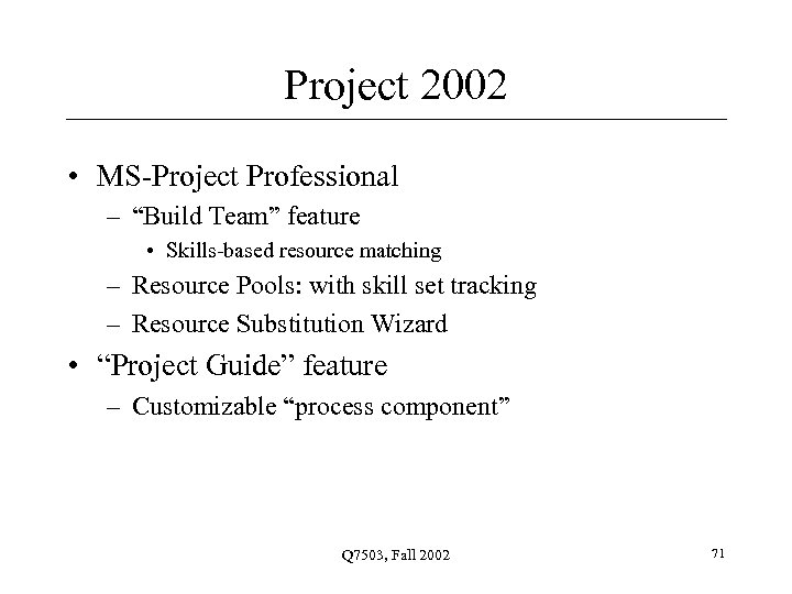 """Project 2002 • MS-Project Professional – """"Build Team"""" feature • Skills-based resource matching –"""