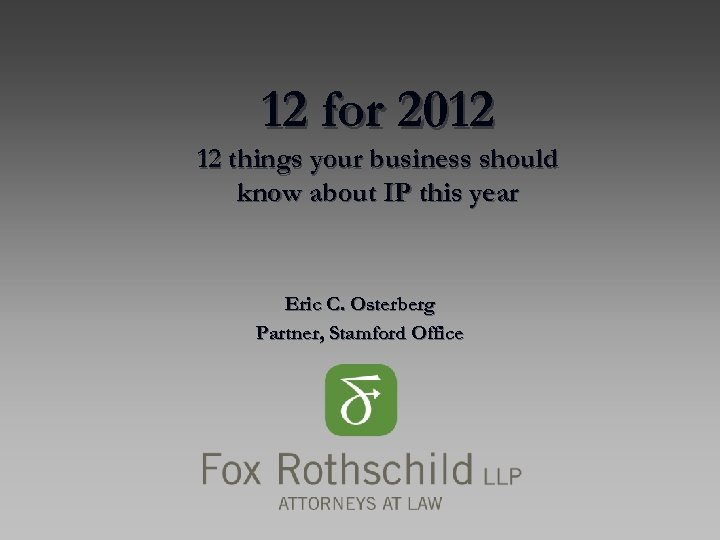 12 for 2012 12 things your business should know about IP this year Eric