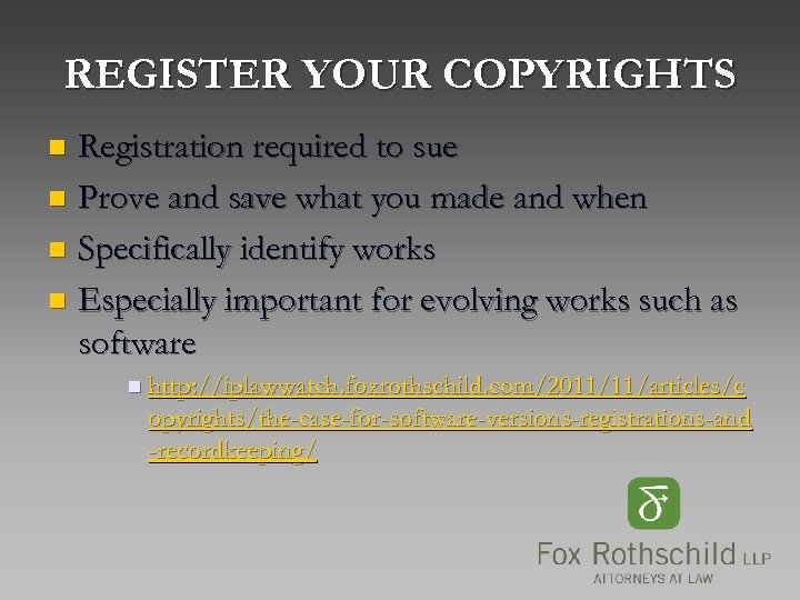 REGISTER YOUR COPYRIGHTS Registration required to sue n Prove and save what you made