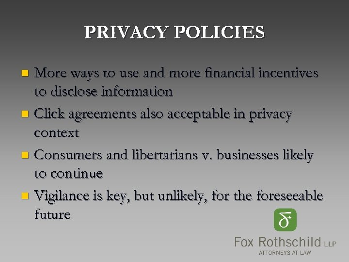 PRIVACY POLICIES More ways to use and more financial incentives to disclose information n