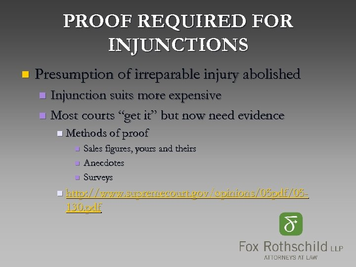 PROOF REQUIRED FOR INJUNCTIONS n Presumption of irreparable injury abolished Injunction suits more expensive