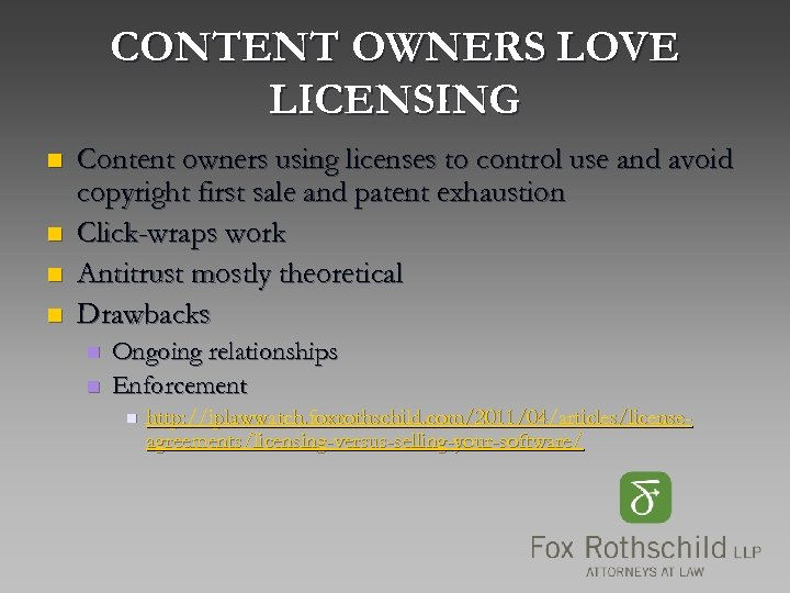 CONTENT OWNERS LOVE LICENSING n n Content owners using licenses to control use and