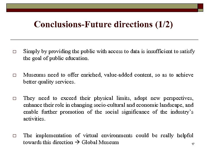 Conclusions-Future directions (1/2) o Simply by providing the public with access to data is