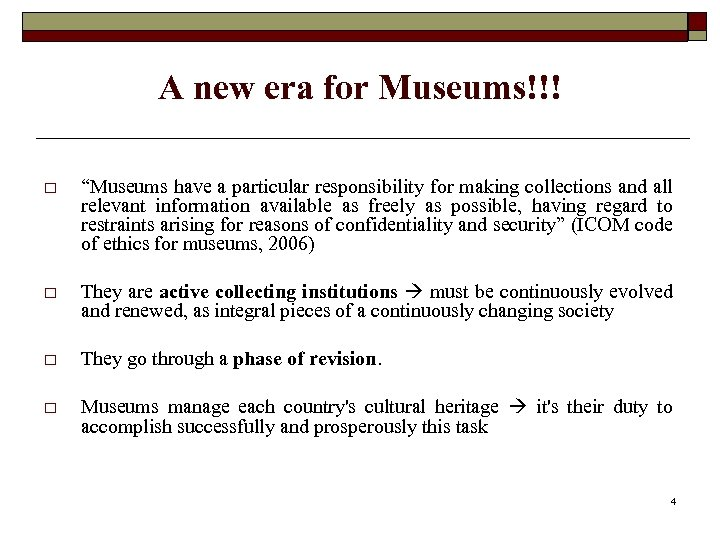 """A new era for Museums!!! o """"Museums have a particular responsibility for making collections"""