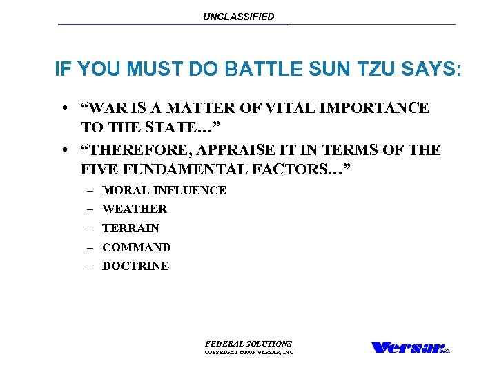 "UNCLASSIFIED IF YOU MUST DO BATTLE SUN TZU SAYS: • ""WAR IS A MATTER"