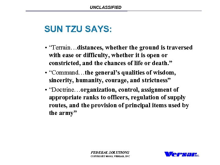 "UNCLASSIFIED SUN TZU SAYS: • ""Terrain…distances, whether the ground is traversed with ease or"