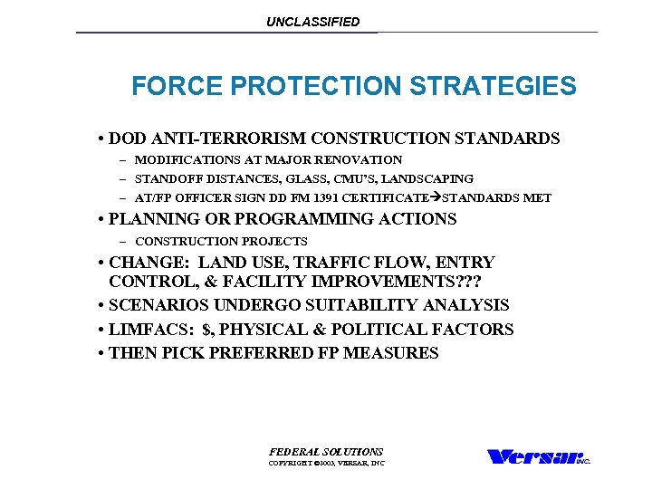 UNCLASSIFIED FORCE PROTECTION STRATEGIES • DOD ANTI-TERRORISM CONSTRUCTION STANDARDS – MODIFICATIONS AT MAJOR RENOVATION