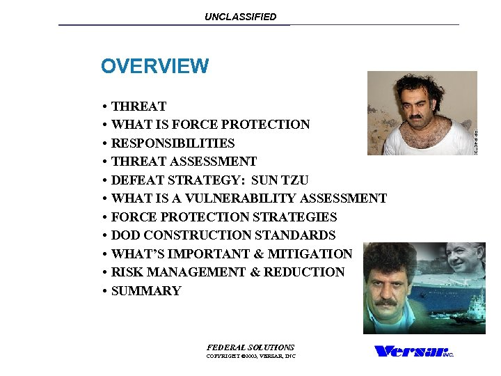 UNCLASSIFIED OVERVIEW • THREAT • WHAT IS FORCE PROTECTION • RESPONSIBILITIES • THREAT ASSESSMENT