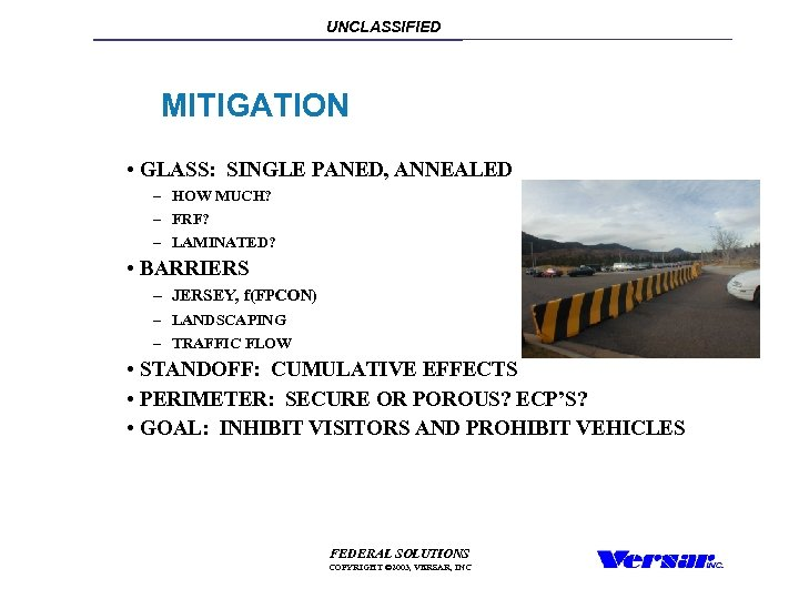 UNCLASSIFIED MITIGATION • GLASS: SINGLE PANED, ANNEALED – HOW MUCH? – FRF? – LAMINATED?