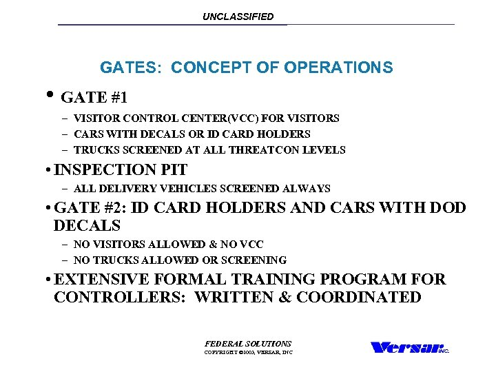 UNCLASSIFIED GATES: CONCEPT OF OPERATIONS • GATE #1 – VISITOR CONTROL CENTER(VCC) FOR VISITORS
