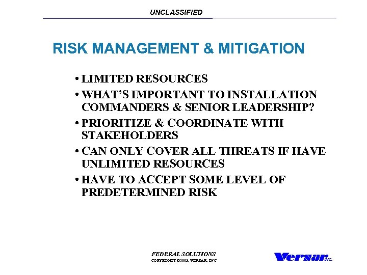 UNCLASSIFIED RISK MANAGEMENT & MITIGATION • LIMITED RESOURCES • WHAT'S IMPORTANT TO INSTALLATION COMMANDERS