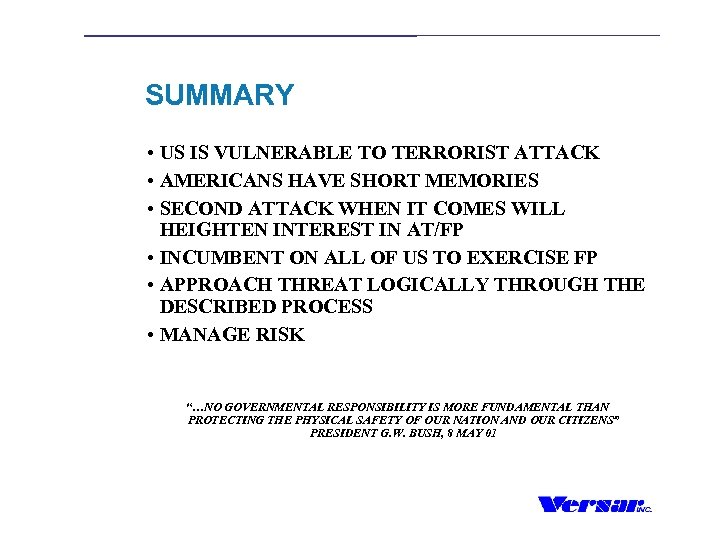SUMMARY • US IS VULNERABLE TO TERRORIST ATTACK • AMERICANS HAVE SHORT MEMORIES •