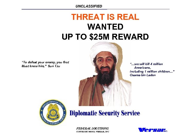 "UNCLASSIFIED THREAT IS REAL WANTED UP TO $25 M REWARD ""To defeat your enemy,"