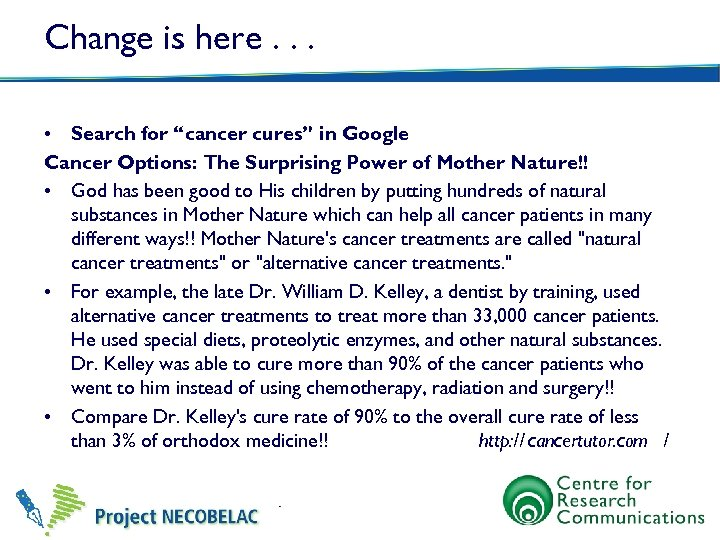 "Change is here. . . • Search for ""cancer cures"" in Google Cancer Options:"