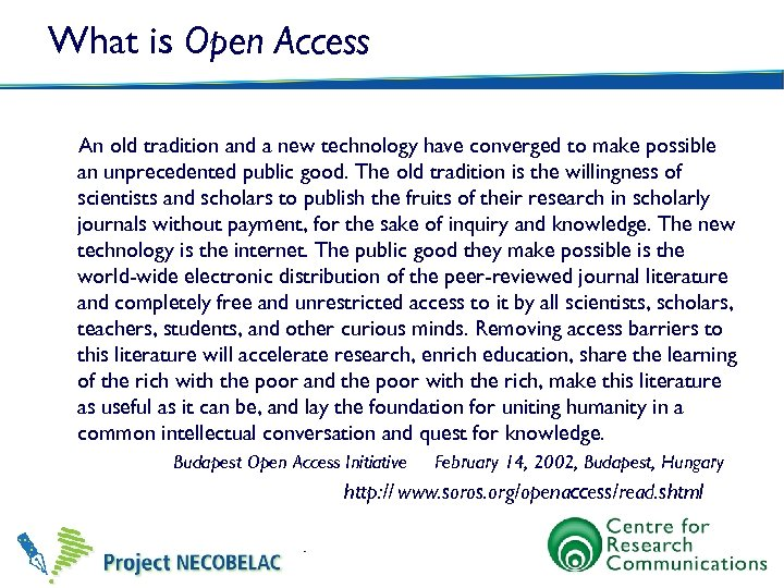 What is Open Access An old tradition and a new technology have converged to