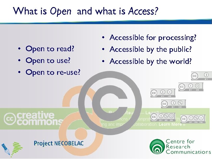 What is Open and what is Access? • Open to read? • Open to