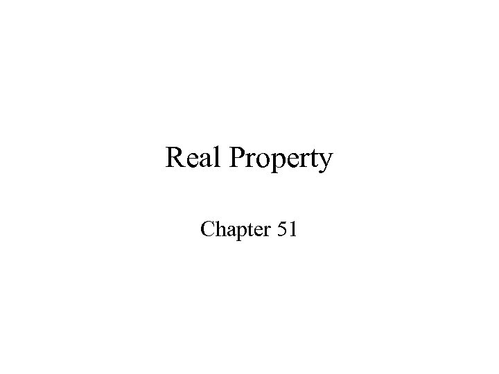 Real Property Chapter 51