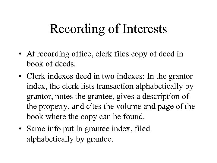 Recording of Interests • At recording office, clerk files copy of deed in book