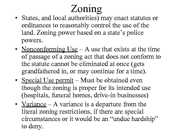 Zoning • States, and local authorities) may enact statutes or ordinances to reasonably control