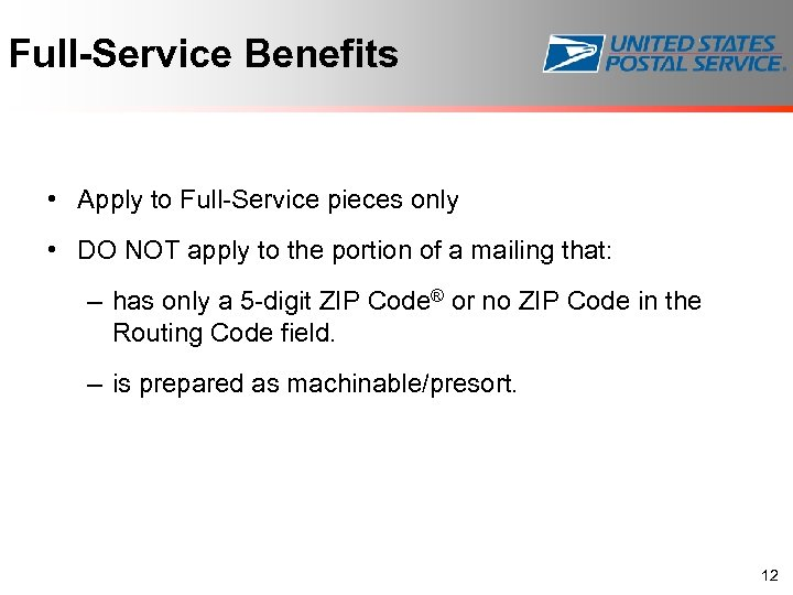 Full-Service Benefits • Apply to Full-Service pieces only • DO NOT apply to the