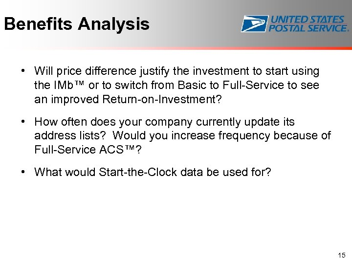 Benefits Analysis • Will price difference justify the investment to start using the IMb™