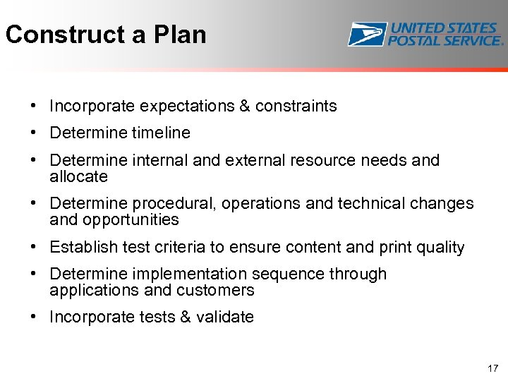 Construct a Plan • Incorporate expectations & constraints • Determine timeline • Determine internal