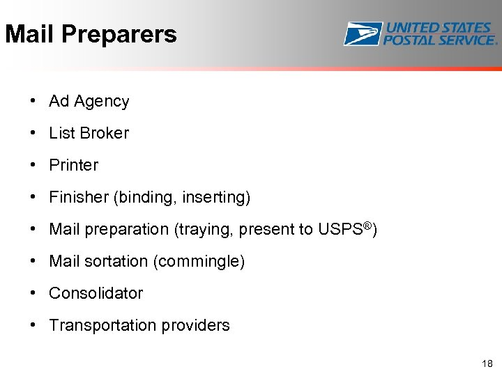 Mail Preparers • Ad Agency • List Broker • Printer • Finisher (binding, inserting)