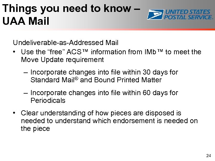 """Things you need to know – UAA Mail Undeliverable-as-Addressed Mail • Use the """"free"""""""