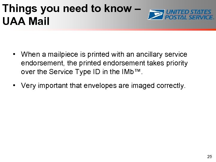 Things you need to know – UAA Mail • When a mailpiece is printed