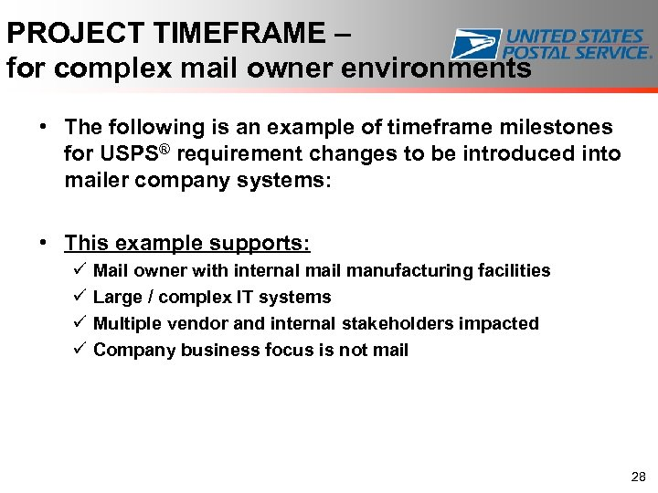 PROJECT TIMEFRAME – for complex mail owner environments • The following is an example